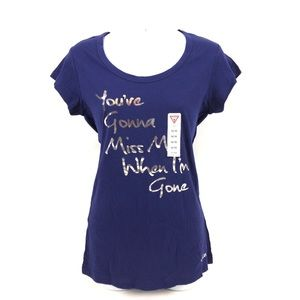 "GUESS T-Shirt ""You're gonna miss me when I'm gone"""